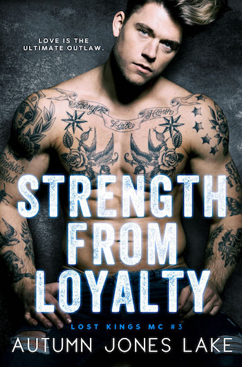 Strength from Loyalty by Autumn Jones Lake